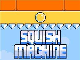 死得多了也就淡然了 Squish Machine试玩