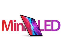 12.9 英寸 Mini-LED 版本的 iPad Pro 将于 2021 年初上市