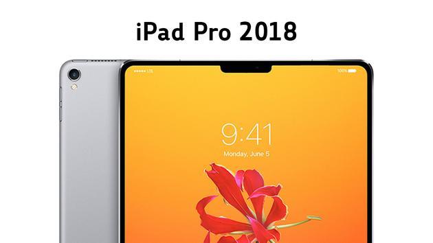 2018款iPad Pro传闻汇总:贵是肯定贵 不过很值得
