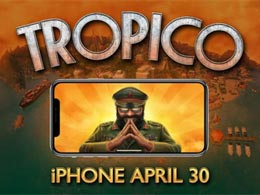 《Tropico 天堂岛》将于4月30日推出iphone版本