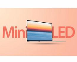 消息称新款 MacBook Pro 的 mini-LED 屏幕将于第三季度出货